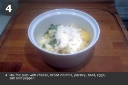 Mix the pulp with cheese, bread crumbs, parsley, basil, eggs, salt and pepper.